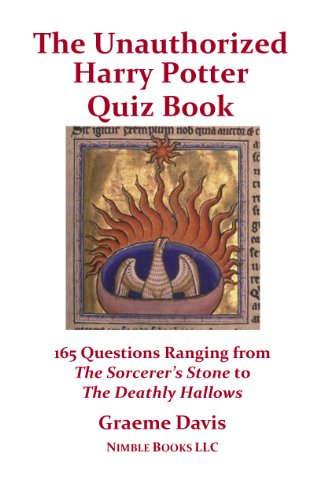 Ultimate Unauthorized Harry Potter Quiz Book: 165 Questions Ranging from The Sorcerer's Stone to The Deathly Hallows