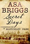 Secret Days: Codebreaking in Bletchle...