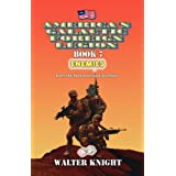 America's Galactic Foreign Legion - Book 7: Enemies ~ Walter Knight
