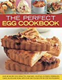 img - for The Perfect Egg Cookbook: Get boiling, scrambling, poaching, whisking and baking book / textbook / text book