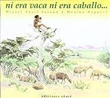Ni Era Vaca Ni Era Caballo (Coleccion Asi Vivimos) (Spanish Edition)