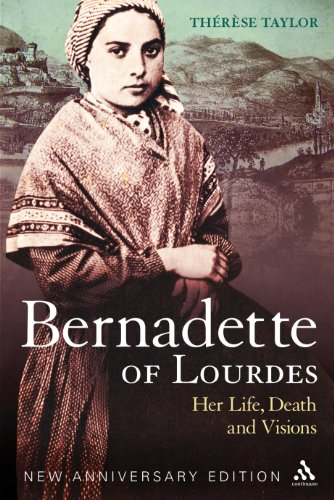 Bernadette of Lourdes: Her Life, Death and Visions