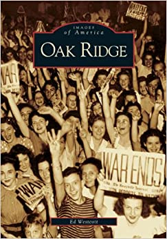 Oak Ridge (TN) (Images of America) by Edward Westcott