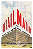 Donica Belisle Retail Nation: Department Stores and the Making of Modern Canada