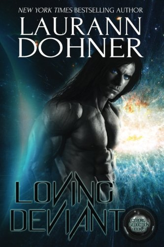 Loving Deviant (Cyborg Seduction) (Volume 9)