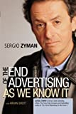 The End of Advertising as We Know It (047142966X) by Zyman, Sergio