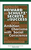 img - for Howard Schultz' Secrets of Success book / textbook / text book