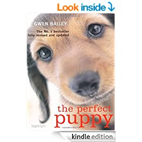 The Perfect Puppy: Take Britain's Number One Puppy Care Book With You!