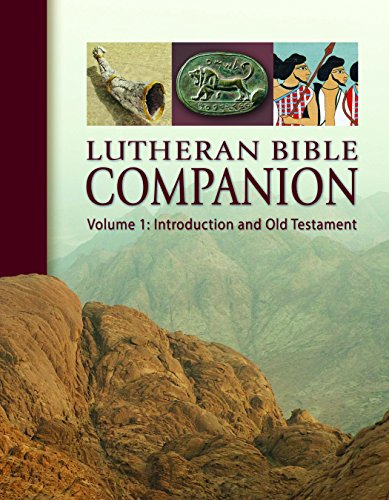 Lutheran Bible Companion, Volume 1: Introduction and Old Testament