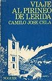Viaje al Pirineo de Lerida (Libros de bolsillo Noguer ; 20) (Spanish Edition) (8427908245) by Cela, Camilo Jose