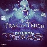 Im From Texas (feat. Slim Thug, Bun B, Kirko Bangz, Z-Ro, Paul Wall) [Explicit]