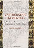 img - for Cartographic Encounters: Indigenous Peoples and the Exploration of the New World book / textbook / text book