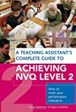 img - for A Teaching Assistant's Complete Guide to Achieving NVQ Level 2: How to Meet your Performance Indicators book / textbook / text book