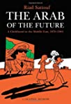 The Arab of the Future: A Graphic Mem...