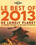 Le Best of  2013 de Lonely Planet: Le...