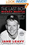 The Last Boy: Mickey Mantle and the E...