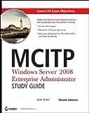 img - for MCITP: Windows Server 2008 Enterprise Administrator- Study Guide: (Exam 70-647) by Steven Johnson (2009-01-09) book / textbook / text book