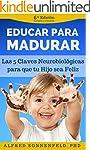 Educar Para Madurar: Las 5 Claves Neu...