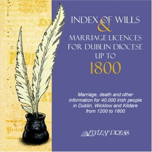 Index of Wills & Marriage Licenses for Dublin Diocese