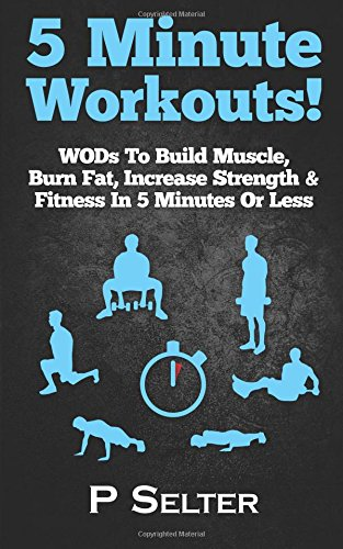 5-minute-workouts-wods-to-build-muscle-burn-fat-increase-strength-fitness-in-5-minutes-or-less