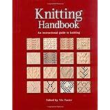 Knitting Handbook: An Instructional Guide to Knittingpar Vivien Foster