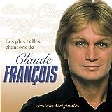 Les Plus Belles Chansons De Claude François [Explicit]
