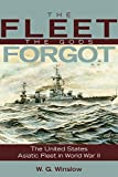img - for The Fleet the Gods Forgot: The U.S. Asiatic Fleet in World War II (Bluejacket Books) book / textbook / text book
