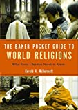 img - for Baker Pocket Guide to World Religions, The: What Every Christian Needs to Know (Baker Pocket Guides To...) book / textbook / text book