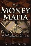 The Money Mafia: A World in Crisis