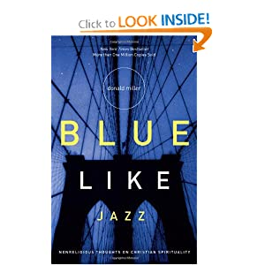 &#8220;Blue Like Jazz&#8221; by Donald Miller :Book Review