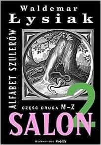 Salon 2. Alfabet szulerów czesc pierwsza M-Z (Polish Edition): Amazon