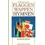 Flaggen - Wappen - Hymnen. Länderlexikon