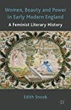 img - for Women, Beauty and Power in Early Modern England: A Feminist Literary History book / textbook / text book