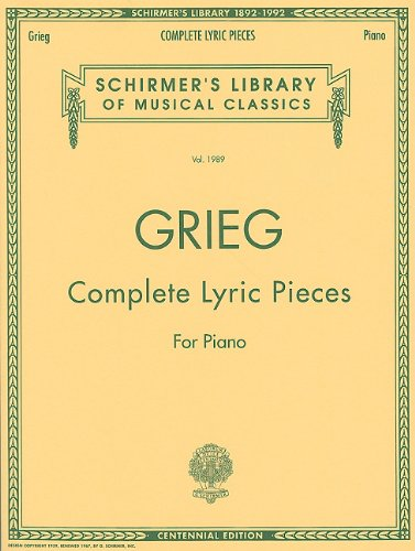 Complete Lyric Pieces (Centennial Edition) (Schirmer's Library of Musical Classics)