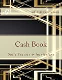 Cash Book: Office Equipment & Supplies For Daily Success & Inspiration