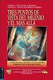 Tres Puntos de Vista Sobre el Milenio y el Mas Alla: La Posicion del Creyente Ante el Retorno Inminente del Senor Jesucristo (Spanish Edition) (0829739394) by Bock, Darrell L.