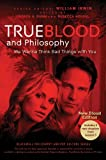 True Blood and Philosophy (The Blackwell Philosophy and Pop Culture Series) (1118119290) by Irwin, William
