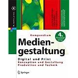 """Kompendium der Mediengestaltung Digital und Print: Konzeption - Gestaltung - Produktion - Technik. Set mit 2 B�nden (X.Media.Press)von """"Joachim B�hringer"""""""