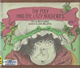 img - for The Pixy and the Lazy Housewife book / textbook / text book