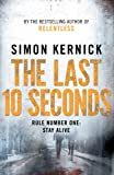 Simon Kernick The Last 10 Seconds: (Tina Boyd 5)