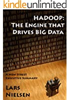 Hadoop: The Engine That Drives Big Data (English Edition)