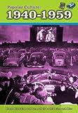 Popular Culture: 1940-1959 (A History of Popular Culture)
