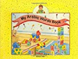 My Arabic Words Book (English and Arabic Edition)