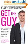 Get the Guy: Use the Secrets of the M...