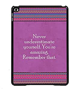 PRINTVISA Never Underestimate yourself Premium Metallic Insert Back Case Cover for Apple IPad 6 - D5819