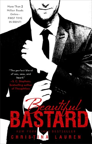 Beautiful Bastard (The Beautiful Series) by Christina Lauren