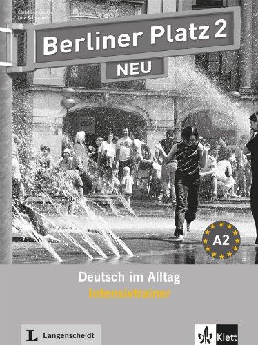 Berliner Platz 2 NEU - Intensivtrainer 2: Deutsch im Alltag