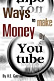 Ways to make Money: by YouTube Income 101:A Beginner's Guide to Driving Profit through Video Content (youtubers,money online,youtube money,money youtube,ways ... channel,business model generation Book 2)