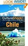 CultureShock! Chile: A Survival Guide...