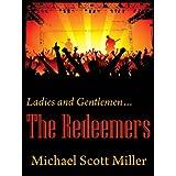 Ladies and Gentlemen...The Redeemers ~ Michael Scott Miller